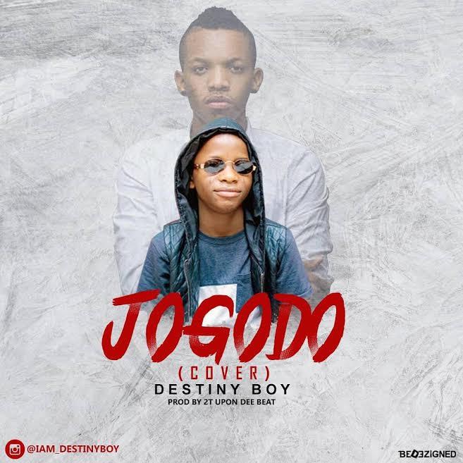 [Music] Destiny Boy – Jogodo (Fuji Cover)