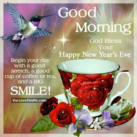 Good Morning God Bless You Happy New Years Eve Pictures Photos