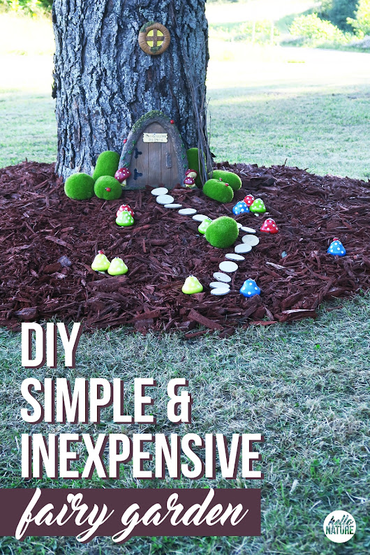 Simple DIY Fairy Garden - Hello Nature