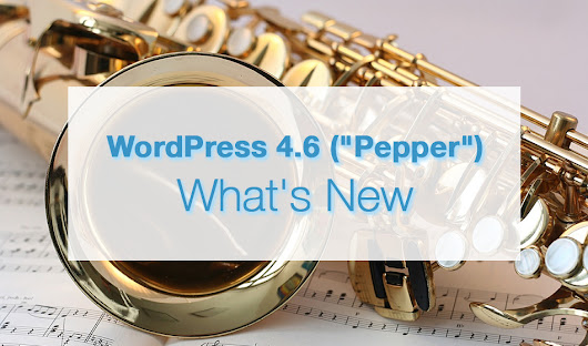 "WordPress 4.6 (""Pepper"") - What's New - Website Creation Workshop"