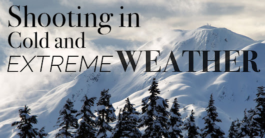 Cold Weather Photography Tips and Extreme Conditions