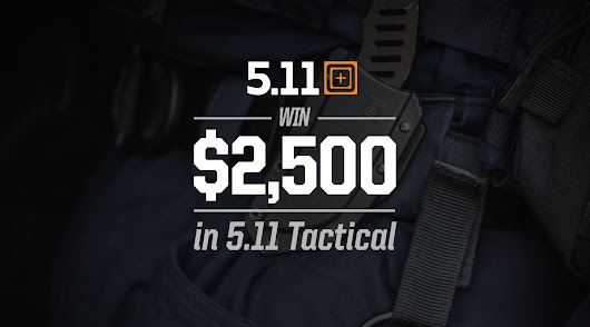 Win $2,500 in 5.11 @TacticalGear.com