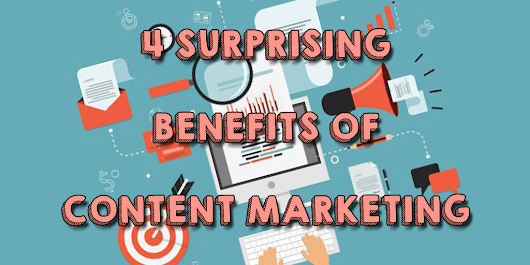 4 Surprising Benefits of Content Marketing