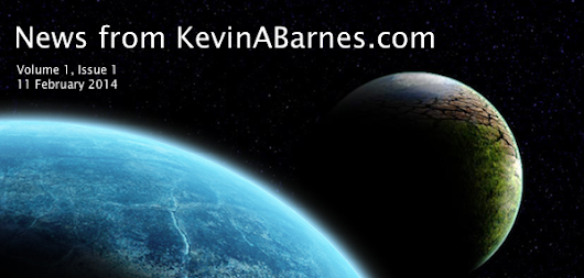 KevinABarnes.com Newsletter: Welcome to Issue 1