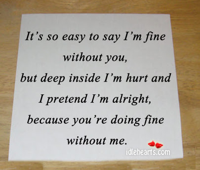Quotes About Saying Youre Fine 52 Quotes