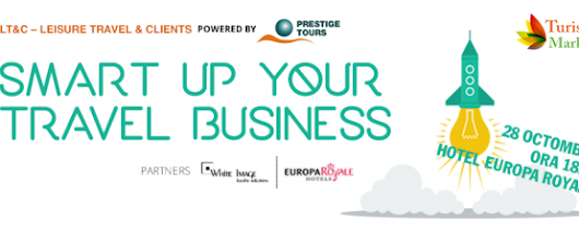 SMART Up Your Travel Business - un nou eveniment dedicat industriei turismului din România | Blog de Calatorii