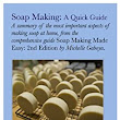 Soap Making: A Quick Guide: A Summary Of The Most Important Aspects Of Making Soap At Home (Soap Making Advice Book 1) - Kindle edition by Michelle Gaboya. Crafts, Hobbies & Home Kindle eBooks @ Amazon.com.