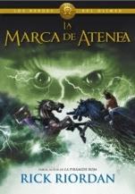 La marca de Atenea (Los héroes del Olimpo III) Rick Riordan