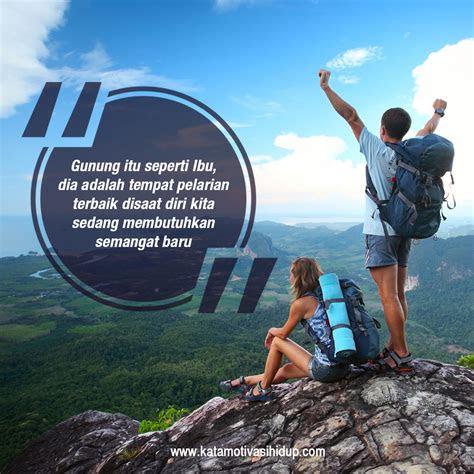 kata bijak  mendaki gunung kata motivasi hidup