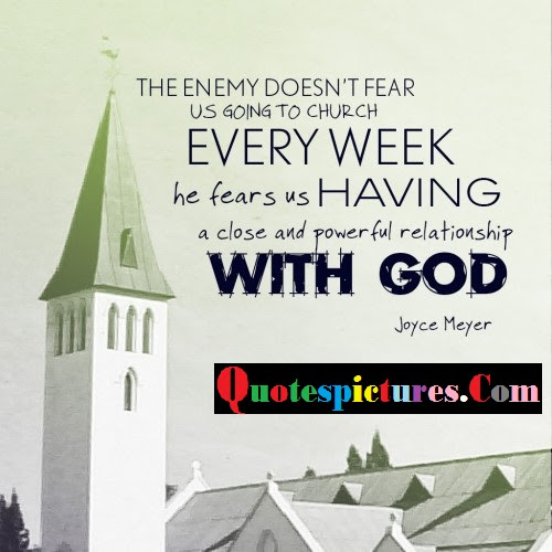 Church Quotes The Enemy Does Not Fear Us Going To Church By Joyce