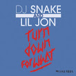 Download Lagu Mp3 TURN DOWN FOR WHAT - DJ SNAKE & LIL JON (8.17 MB) - STAFABAND