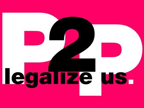 P2P: Legalize Us.