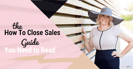 The How To Close Sales Guide You Must Read