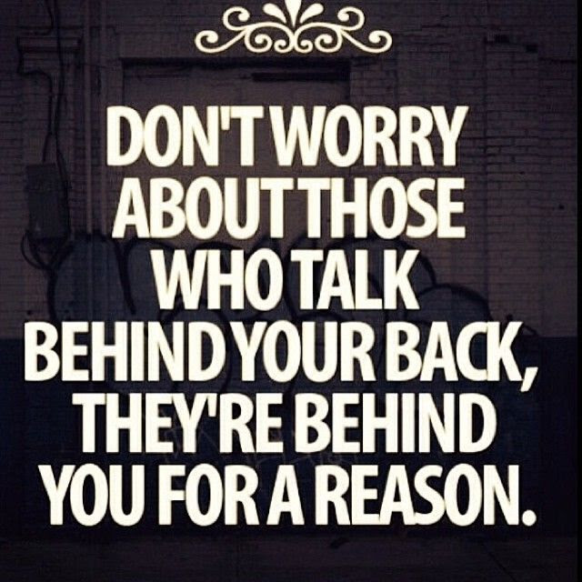 Dont Worry About Those Who Talk Behind Your Back Pictures Photos