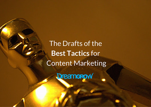 The Drafts of the Best Tactics for Content Marketing