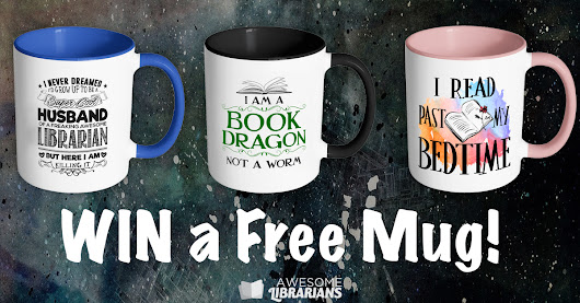 Awesome Librarians Mug Giveaway!