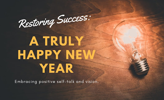 Restoring Success: A Truly HAPPY New Year