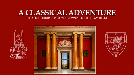 Presentation of 'A Classical Adventure: The Architectural History of Downing College' - Scream Blue Murder