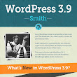 Infographic: WordPress 3.9 Features Explained