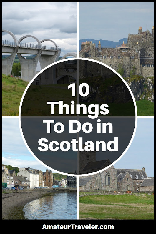 10 Things to See in Scotland - Amateur Traveler Travel Podcast