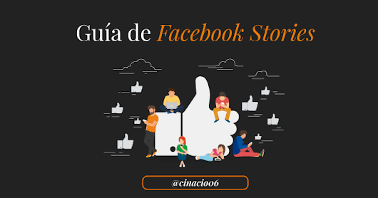 Facebook Stories – La Guía más completa para destacar en Facebook