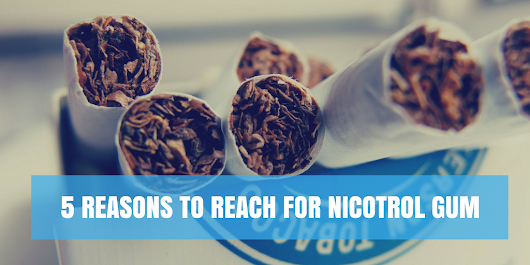 5 Reasons to Reach for Nicotrol Gum