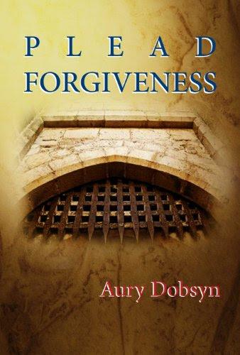 Plead Forgiveness (Loyalty Series) by Aury Dobsyn