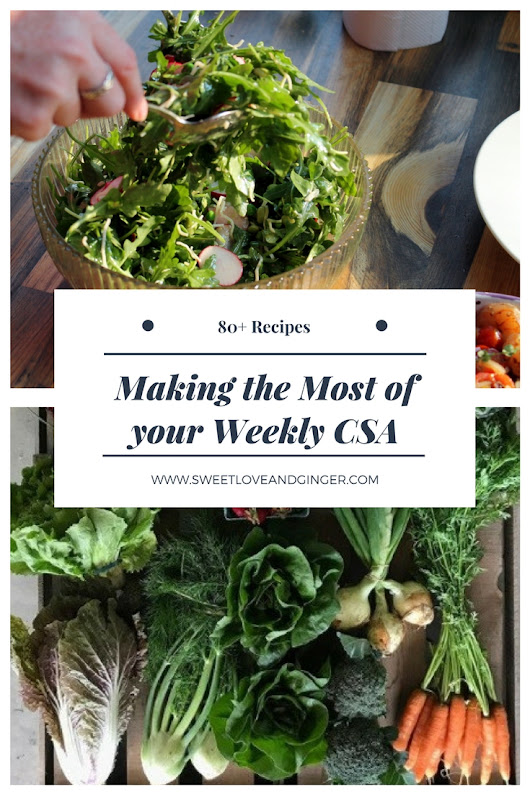 Making the Most of your Weekly CSA - Sweet Love and Ginger