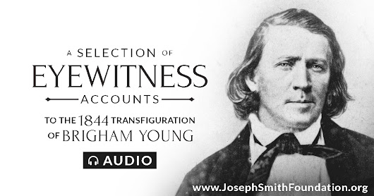 A Selection of Eyewitness Accounts to the 1844 Transfiguration of Brigham Young (Free Audio Download!)