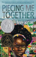 Title: Piecing Me Together, Author: Renee Watson