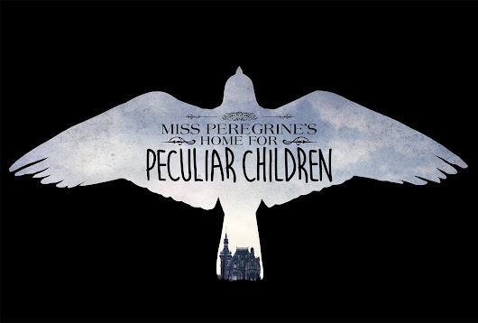 "Movie Review: ""Miss Peregrine's Home for Peculiar Children"""
