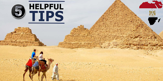 5 Useful Tips You Should Follow Before Your Egypt Tours