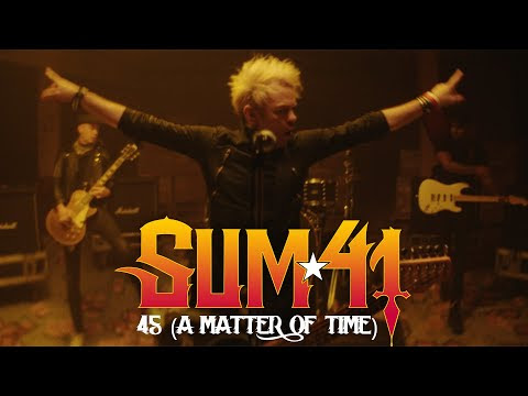 "Sum 41 - ""45 (A Matter Of Time)"" (Video)"