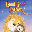 Good Good Father for Little Ones - A Review