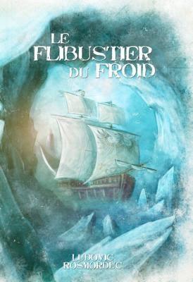 http://lesvictimesdelouve.blogspot.fr/2014/12/le-flibustier-du-froid-de-ludovic.html