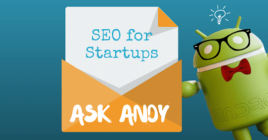 Ask Andy: SEO for Startups - Direct Online Marketing