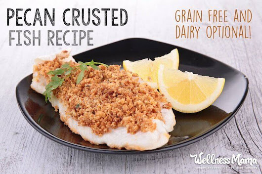 Pecan Crusted Flounder Recipe (Grain-Free) | Wellness Mama