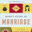 "Book Review: ""The Dude's Guide to Marriage"" ~ The Way I See Things"