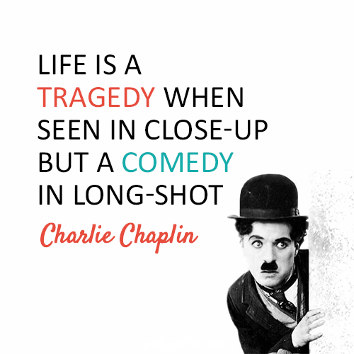 Charlie Chaplin Quote About Tragedy Life Comedy Cq