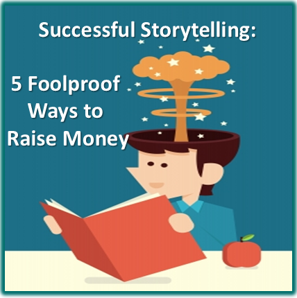 Successful Storytelling: 5 Foolproof Ways to Raise Money - Clairification