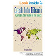 Amazon.com: Crash Into Bitcoin: A Simple & Clear Guide To The Basics eBook: Lloyd Faulk: Kindle Store