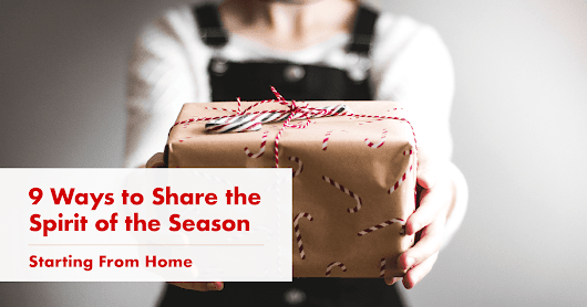 9 Ways to Share the Spirit of the Season—Starting From Home - Bev West
