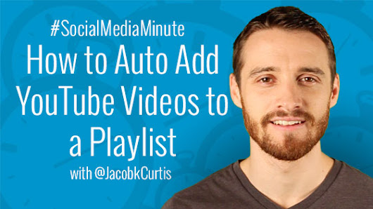 How to Auto Add YouTube Videos to a Playlist -