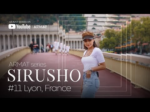 Sirusho - ARMAT series - #11 Lyon, France