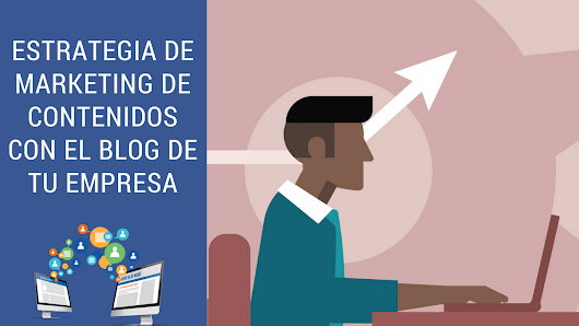 Estrategia de Marketing de Contenidos con el Blog de Tu Empresa - Marketing Digital