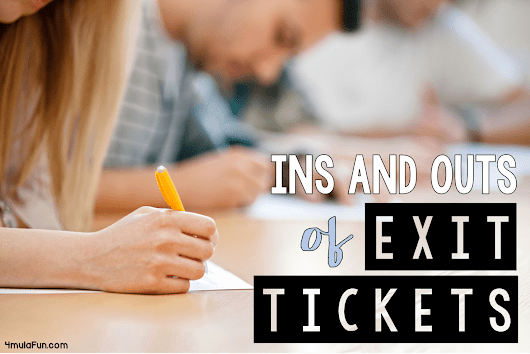The Ins and Outs of Exit Tickets