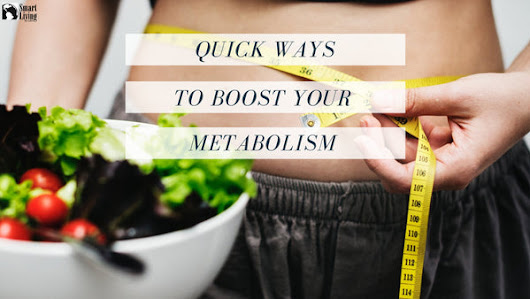 Quick Ways to Boost Your Metabolism