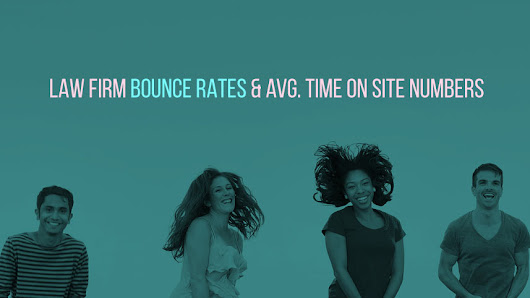 On-Site SEO for Lawyers: Law Firm Bounce Rates & Avg. Time On Site Numbers