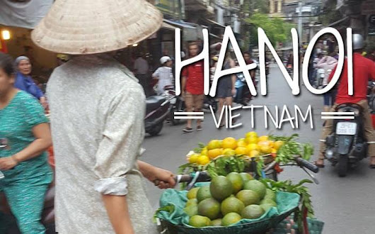Our Guide to Hanoi