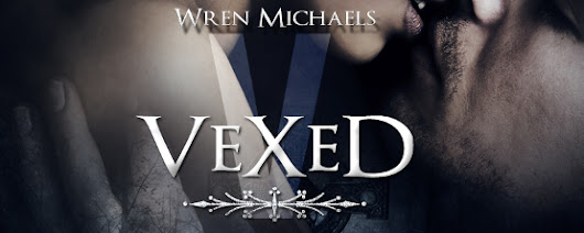 Vexed by Wren Michaels (@AuthorWren)
